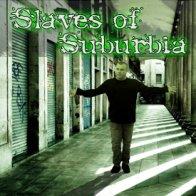 slaves_of_suburbia